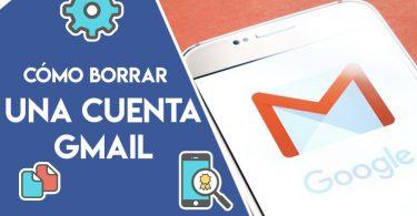 Cómo eliminar una cuenta de Gmail