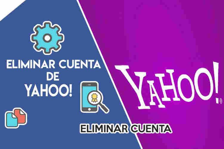 Cómo eliminar (o cerrar, borrar o desactivar) una cuenta de Yahoo y darse de baja definitivamente