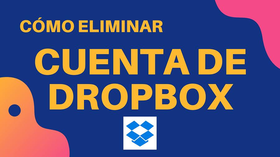 Cómo eliminar cuenta de dropbox